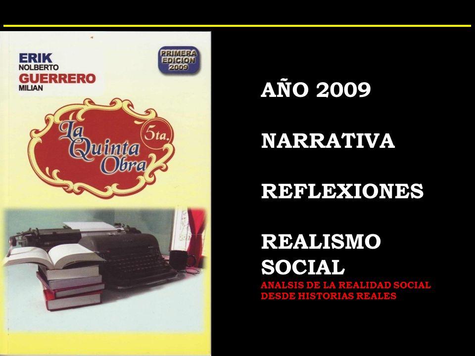 AÑO 2009 NARRATIVA REFLEXIONES REALISMO SOCIAL ANALSIS DE LA REALIDAD SOCIAL DESDE HISTORIAS REALES