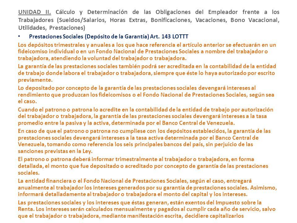 Prestaciones Sociales (Depósito de la Garantía) Art. 143 LOTTT Los depósitos trimestrales y anuales a los que hace referencia el artículo anterior se