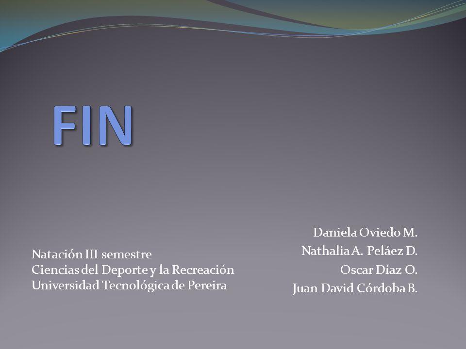 Daniela Oviedo M.Nathalia A. Peláez D. Oscar Díaz O.