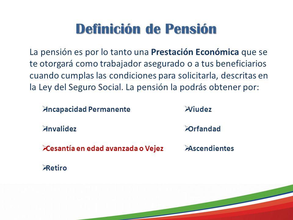 La pensión es por lo tanto una Prestación Económica que se te otorgará como trabajador asegurado o a tus beneficiarios cuando cumplas las condiciones para solicitarla, descritas en la Ley del Seguro Social.