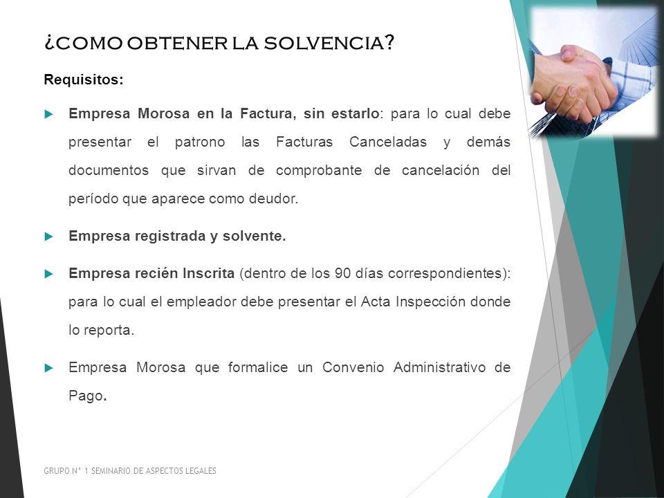 ¿como obtener la solvencia? Requisitos: Empresa Morosa en la Factura, sin estarlo: para lo cual debe presentar el patrono las Facturas Canceladas y de