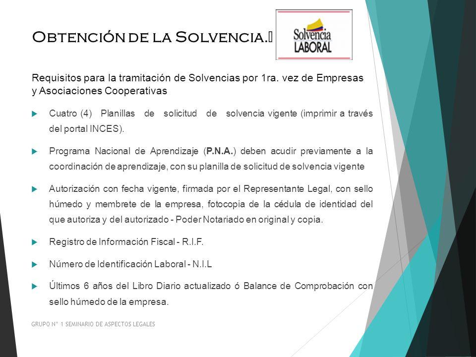 Obtención de la Solvencia. Requisitos para la tramitación de Solvencias por 1ra. vez de Empresas y Asociaciones Cooperativas Cuatro (4) Planillas de s