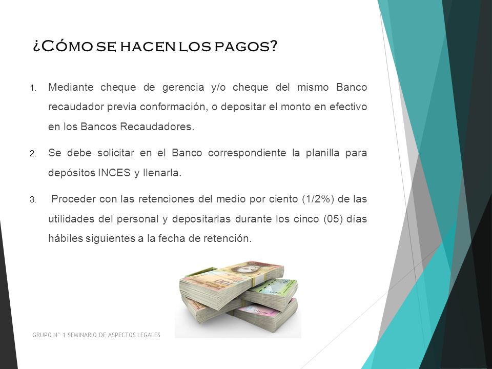¿Cómo se hacen los pagos? 1. Mediante cheque de gerencia y/o cheque del mismo Banco recaudador previa conformación, o depositar el monto en efectivo e