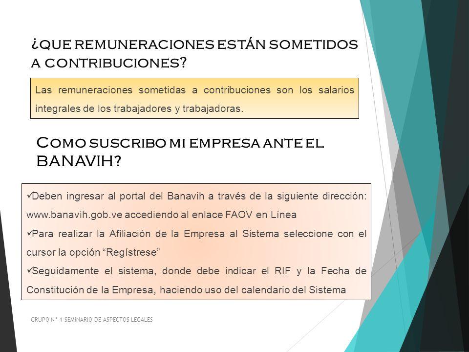 ¿que remuneraciones están sometidos a contribuciones? GRUPO N° 1 SEMINARIO DE ASPECTOS LEGALES Las remuneraciones sometidas a contribuciones son los s