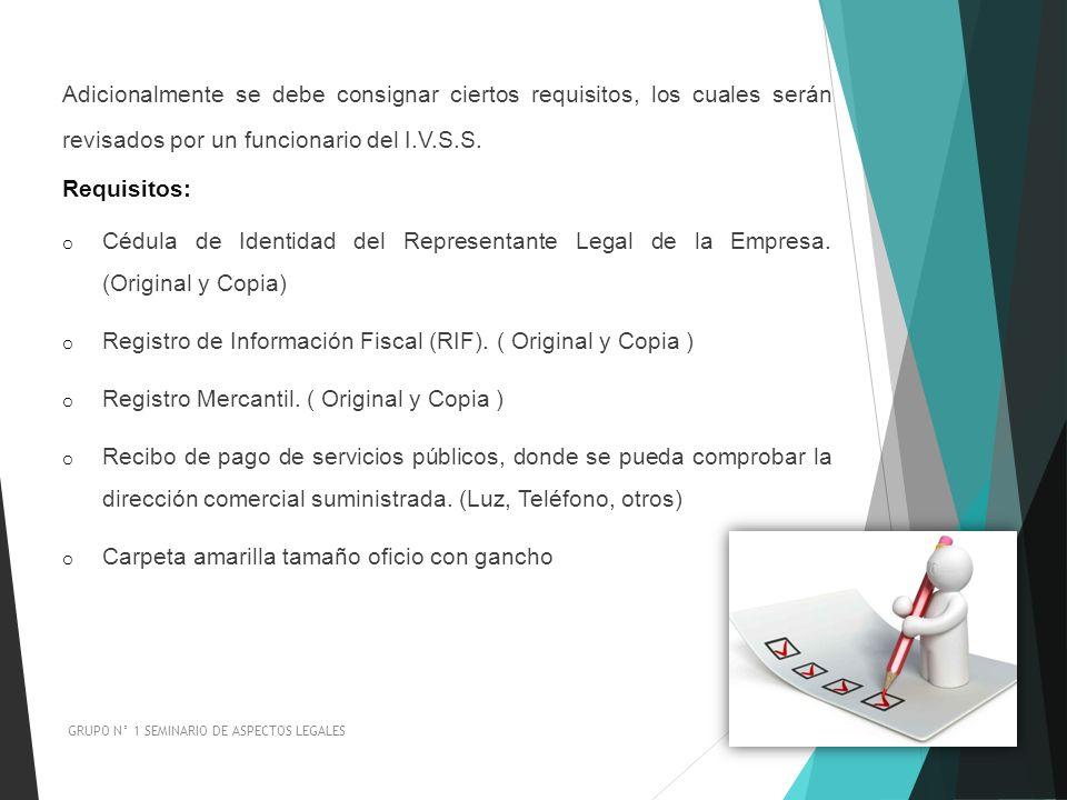 Adicionalmente se debe consignar ciertos requisitos, los cuales serán revisados por un funcionario del I.V.S.S. Requisitos: o Cédula de Identidad del