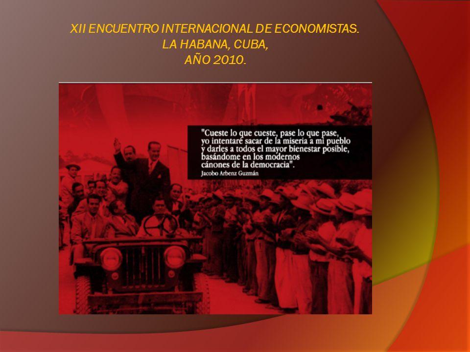 XII ENCUENTRO INTERNACIONAL DE ECONOMISTAS. LA HABANA, CUBA, AÑO 2010. GRACIAS POR SU ATENCIÓN
