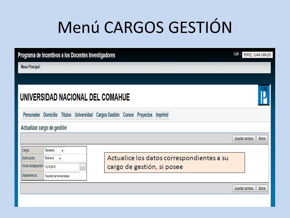 Menú CARGOS GESTIÓN Actualice los datos correspondientes a su cargo de gestión, si posee