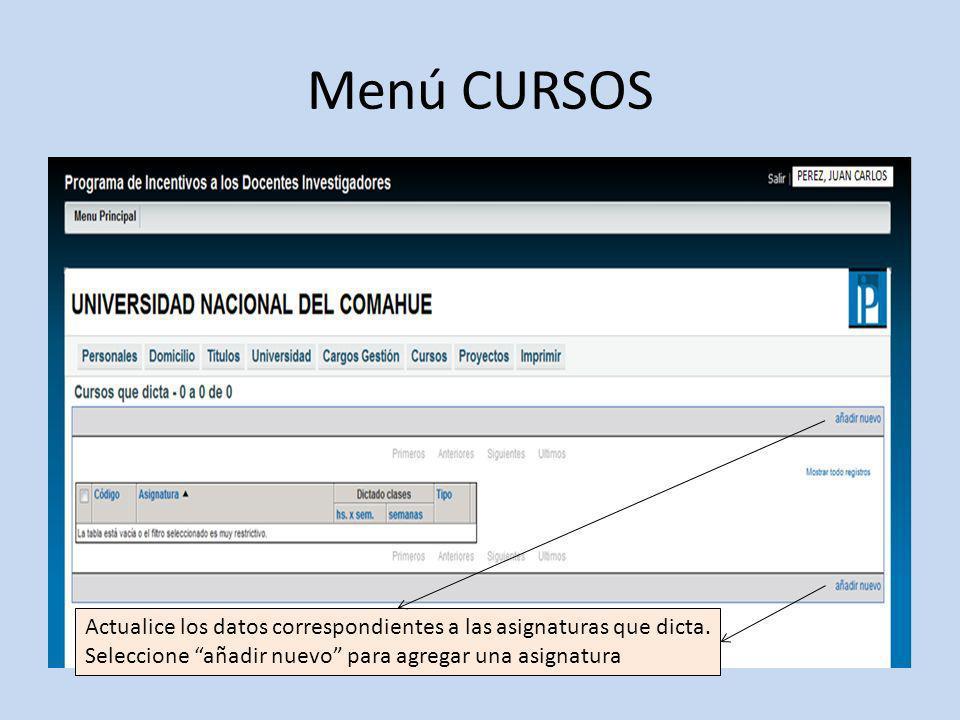 Menú CURSOS Actualice los datos correspondientes a las asignaturas que dicta. Seleccione añadir nuevo para agregar una asignatura