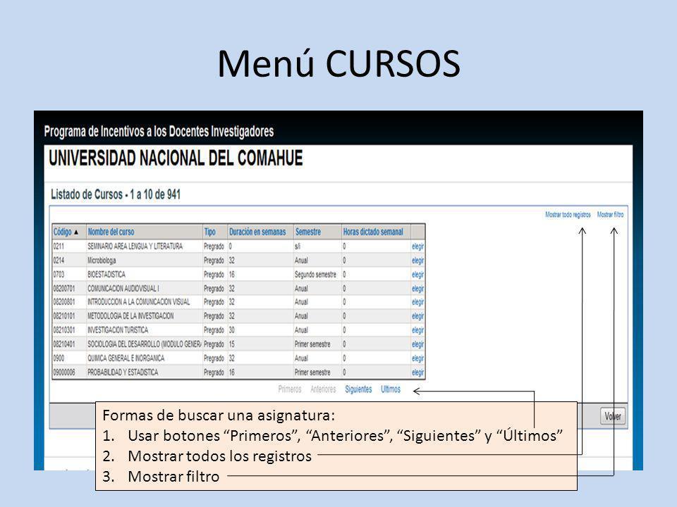 Menú CURSOS Formas de buscar una asignatura: 1.Usar botones Primeros, Anteriores, Siguientes y Últimos 2.Mostrar todos los registros 3.Mostrar filtro