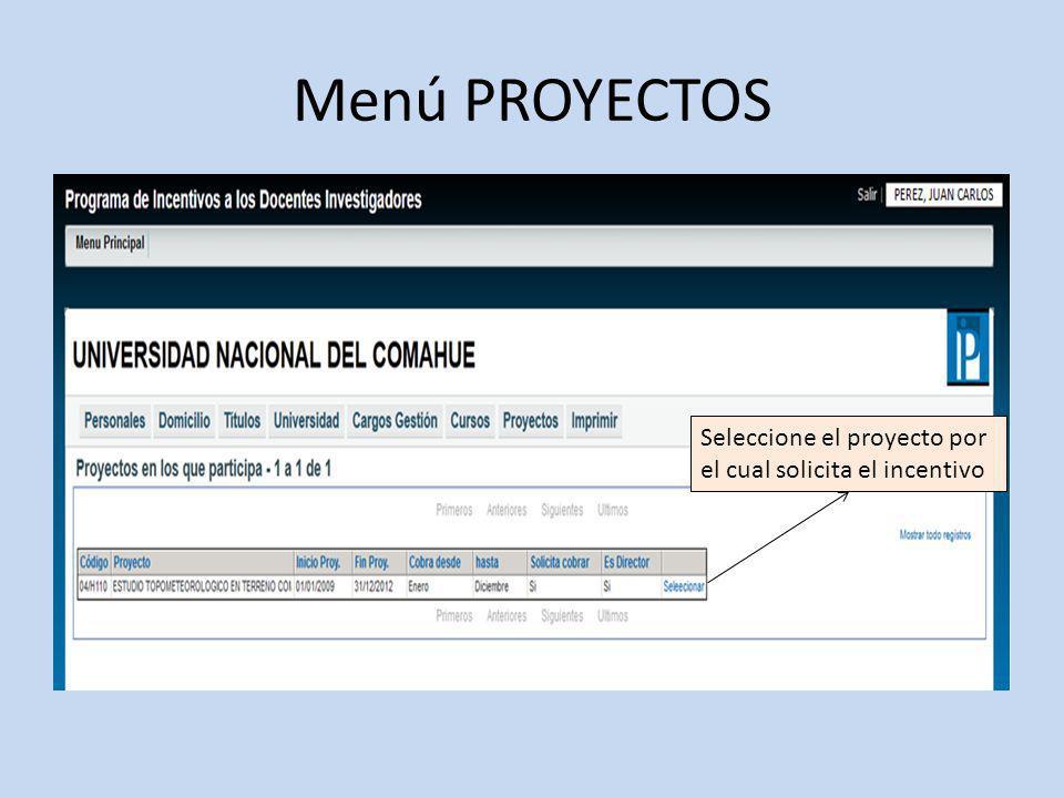 Menú PROYECTOS Seleccione el proyecto por el cual solicita el incentivo