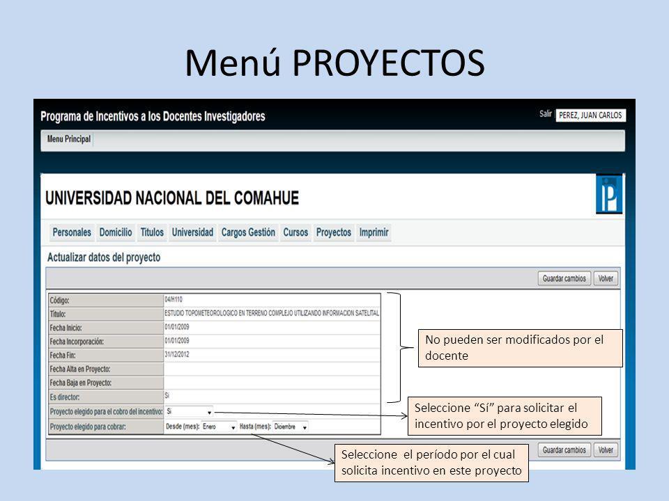 Menú PROYECTOS No pueden ser modificados por el docente Seleccione Sí para solicitar el incentivo por el proyecto elegido Seleccione el período por el