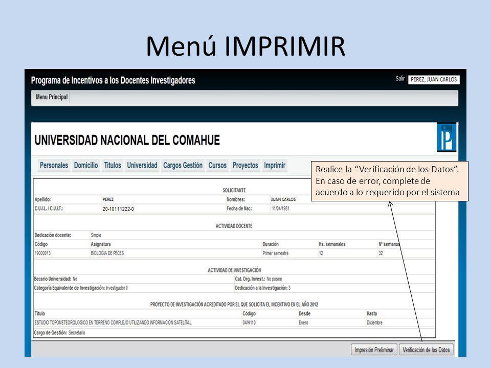 Menú IMPRIMIR Realice la Verificación de los Datos. En caso de error, complete de acuerdo a lo requerido por el sistema