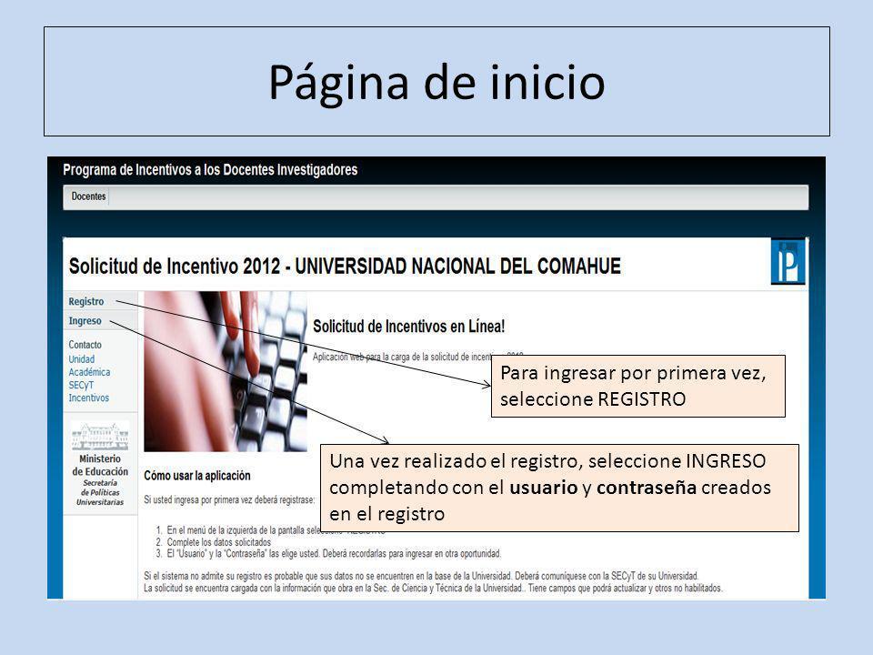 Página de inicio Para ingresar por primera vez, seleccione REGISTRO Una vez realizado el registro, seleccione INGRESO completando con el usuario y contraseña creados en el registro