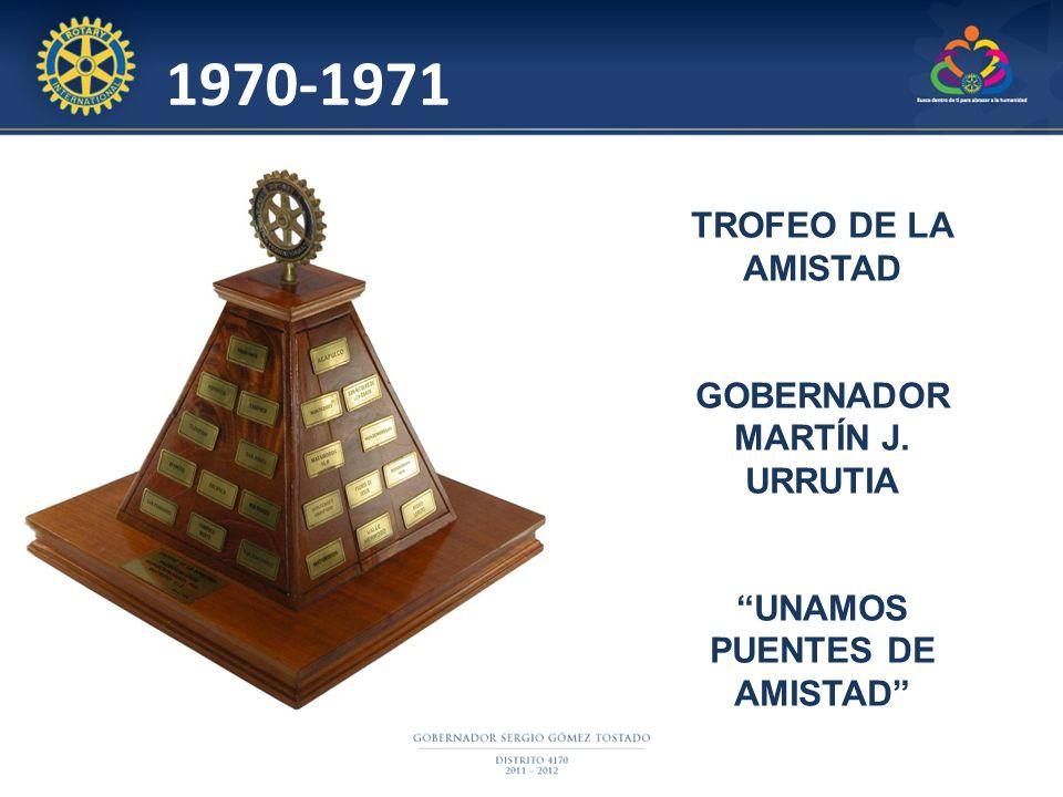 TROFEO DE LA AMISTAD GOBERNADOR MARTÍN J. URRUTIA UNAMOS PUENTES DE AMISTAD 1970-1971