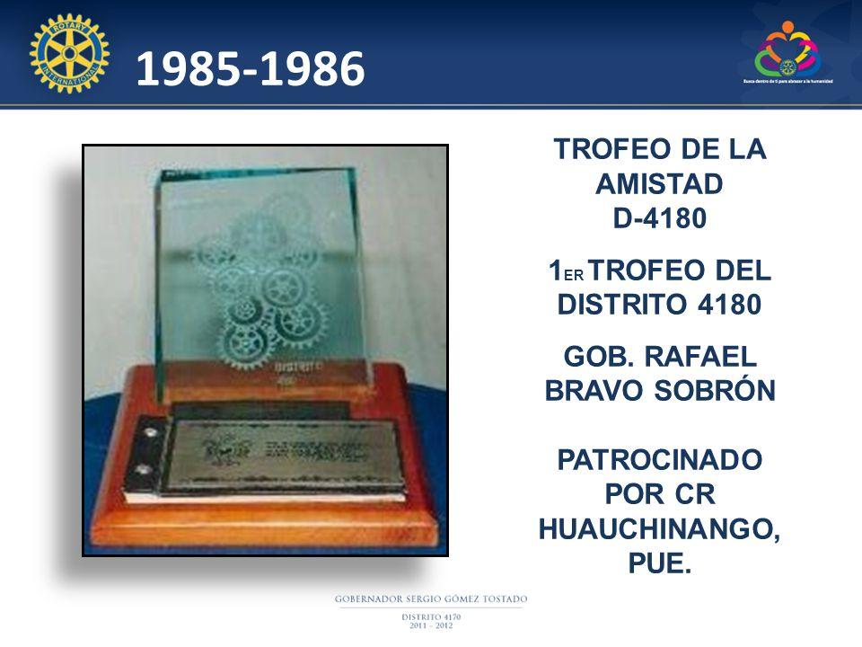 TROFEO DE LA AMISTAD D-4180 1 ER TROFEO DEL DISTRITO 4180 GOB.