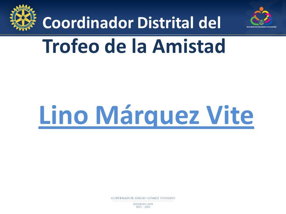Coordinador Distrital del Trofeo de la Amistad Lino Márquez Vite