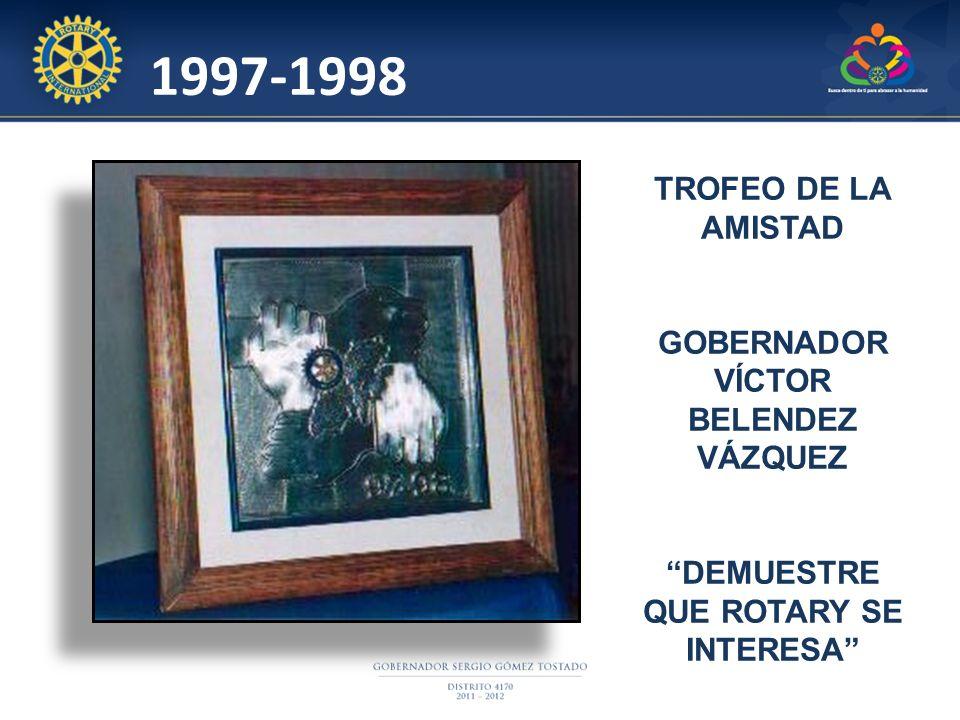 1997-1998 TROFEO DE LA AMISTAD GOBERNADOR VÍCTOR BELENDEZ VÁZQUEZ DEMUESTRE QUE ROTARY SE INTERESA