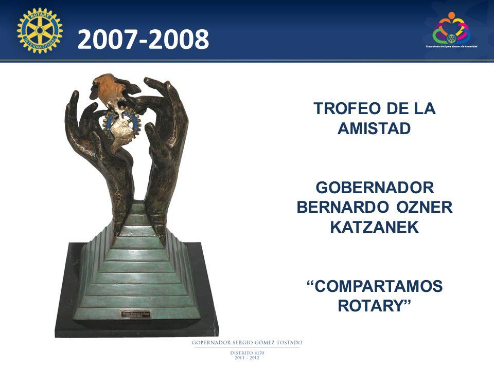 2007-2008 TROFEO DE LA AMISTAD GOBERNADOR BERNARDO OZNER KATZANEK COMPARTAMOS ROTARY
