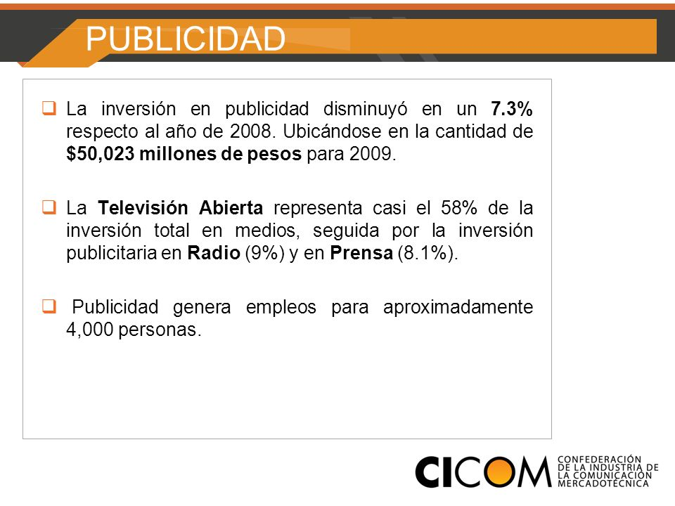 PUBLICIDAD La inversión en publicidad disminuyó en un 7.3% respecto al año de 2008.