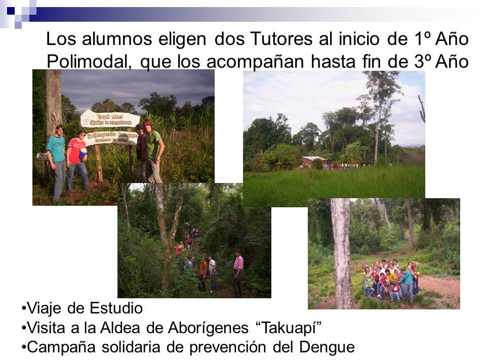 Los alumnos eligen dos Tutores al inicio de 1º Año Polimodal, que los acompañan hasta fin de 3º Año Viaje de Estudio Visita a la Aldea de Aborígenes T