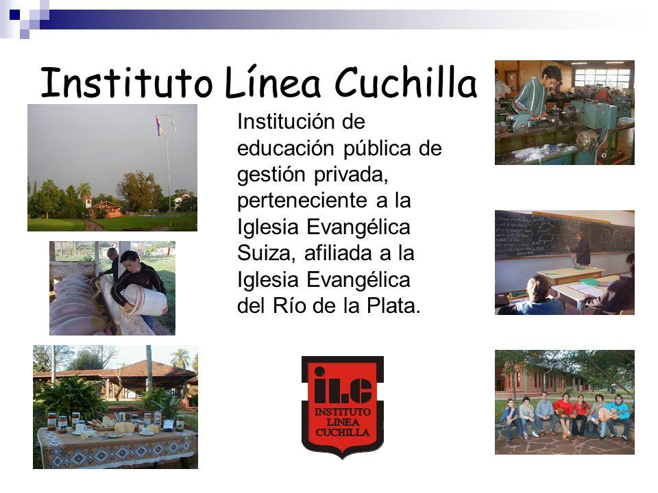 Instituto Línea Cuchilla Institución de educación pública de gestión privada, perteneciente a la Iglesia Evangélica Suiza, afiliada a la Iglesia Evang