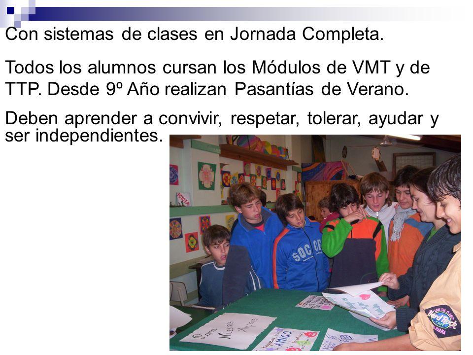 Con sistemas de clases en Jornada Completa. Todos los alumnos cursan los Módulos de VMT y de TTP. Desde 9º Año realizan Pasantías de Verano. Deben apr