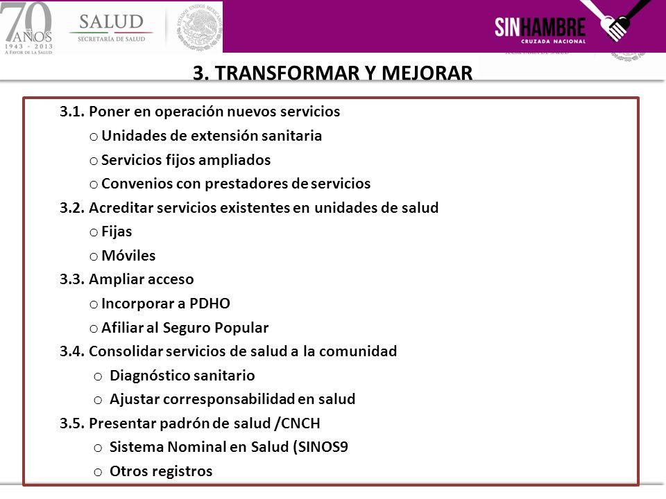 3.1. Poner en operación nuevos servicios o Unidades de extensión sanitaria o Servicios fijos ampliados o Convenios con prestadores de servicios 3.2. A