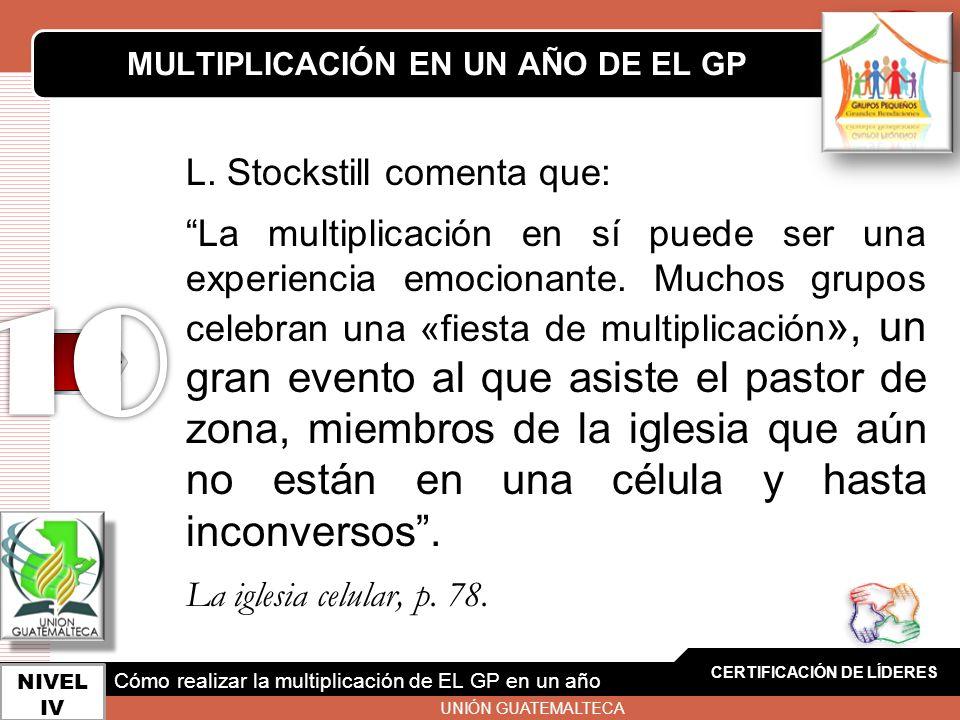 LOGO L. Stockstill comenta que: La multiplicación en sí puede ser una experiencia emocionante. Muchos grupos celebran una «fiesta de multiplicación »,