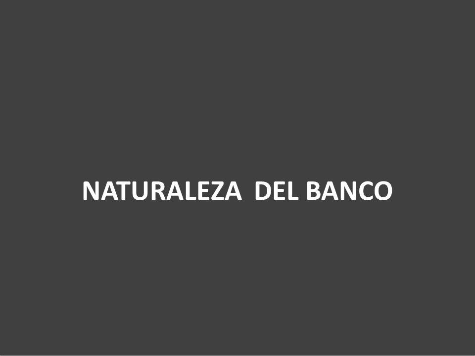 NATURALEZA DEL BANCO