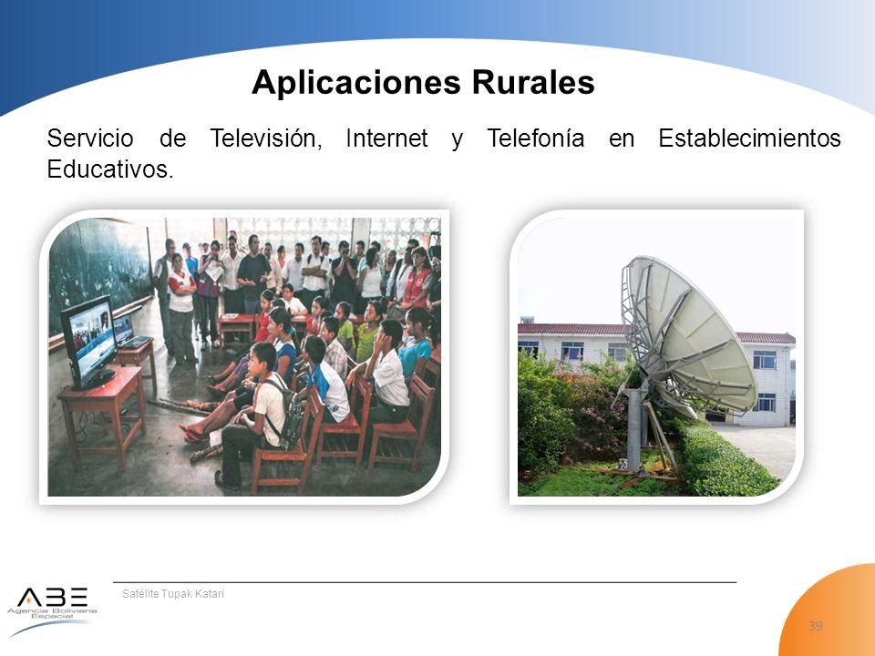 39 Satélite Tupak Katari Servicio de Televisión, Internet y Telefonía en Establecimientos Educativos.