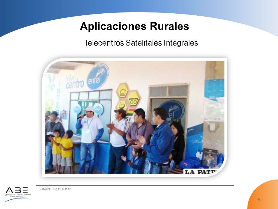 40 Satélite Tupak Katari Telecentros Satelitales Integrales Aplicaciones Rurales