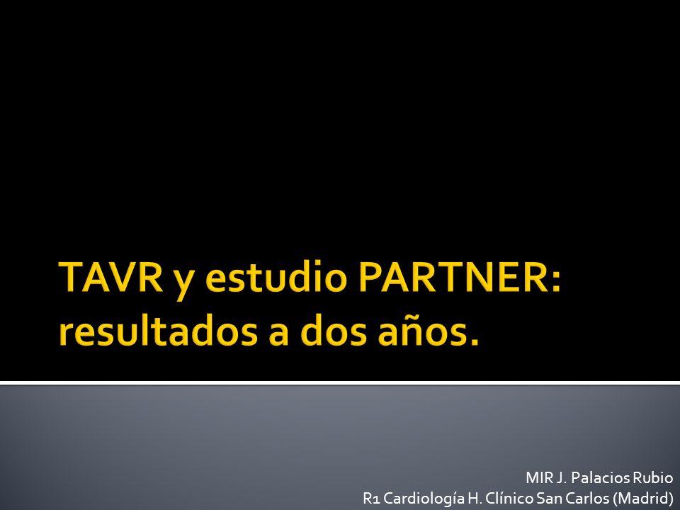 Dos nichos: E.Ao inoperables y E.Ao de alto riesgo quirúrgico Dos artículos: N Engl J Med 2012; 366:1696-1704 | May 3, 2012 N Engl J Med 2012; 366:1686-1695 | May 3, 2012
