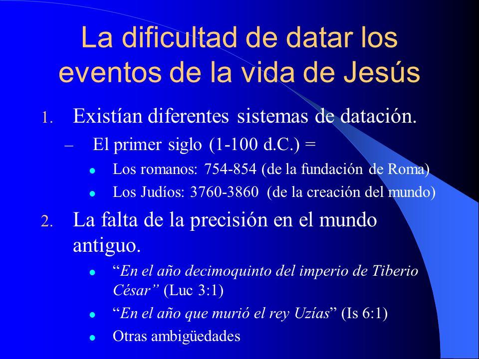 La duración de su ministerio El Problema: no tenemos información que nos indica exactamente cuantos años duró su ministerio El evangelio de Juan – Menciona 3 Pascuas (2:13; 6:4; 12:1) Al menos, 2 años + – También menciona otra fiesta: 5:1.