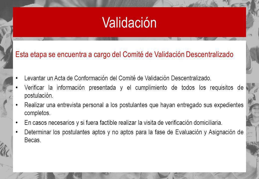 Validación Esta etapa se encuentra a cargo del Comité de Validación Descentralizado Levantar un Acta de Conformación del Comité de Validación Descentr