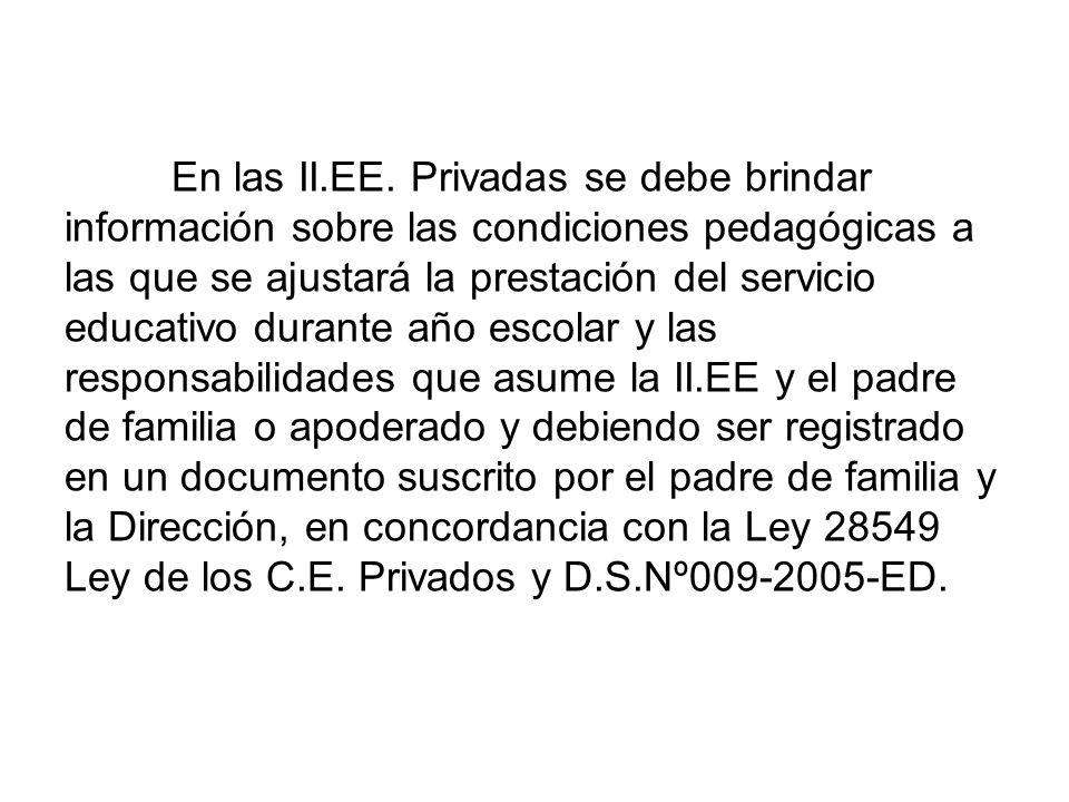 En contextos bilingües la información será proporcionada en la lengua de los padres de familia.