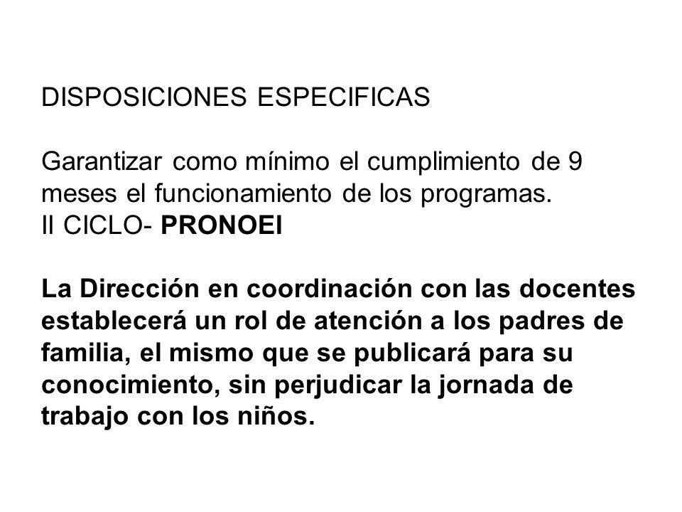 II CICLO- PRONOEI - Cada Profesora Coordinadora tiene a su cargo de 8 a 10 programas, dependiendo de la ubicación geográfica y la demanda de atención.