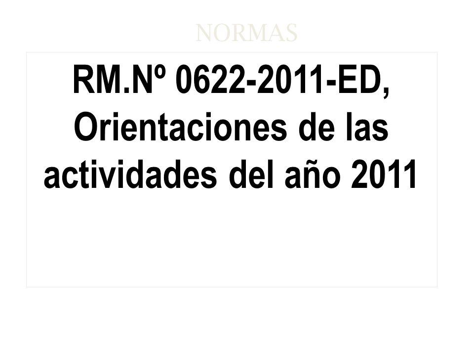 NORMAS RM.Nº 0622-2011-ED, Orientaciones de las actividades del año 2011