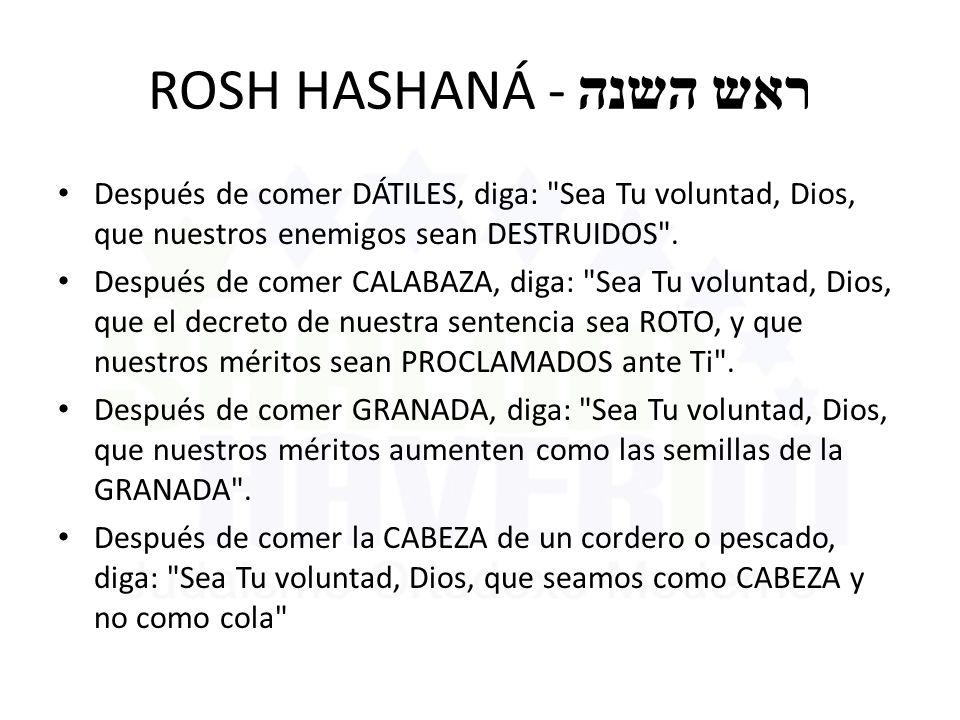 ROSH HASHANÁ - ראש השנה Después de comer DÁTILES, diga: