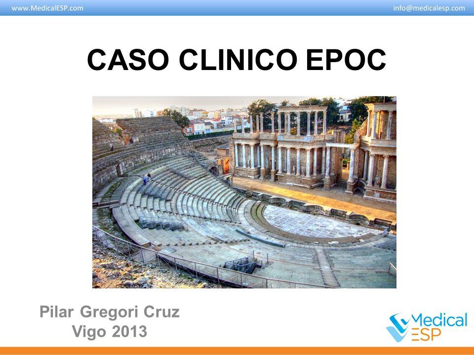CASO CLINICO EPOC Pilar Gregori Cruz Vigo 2013
