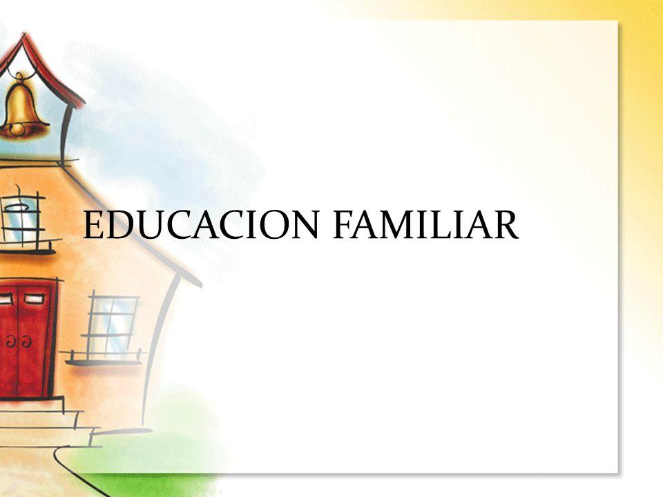 EDUCACION FAMILIAR