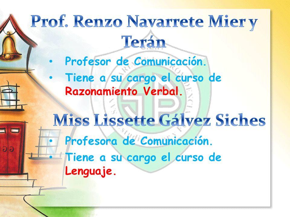 Profesor de Comunicación. Tiene a su cargo el curso de Razonamiento Verbal. Profesora de Comunicación. Tiene a su cargo el curso de Lenguaje.