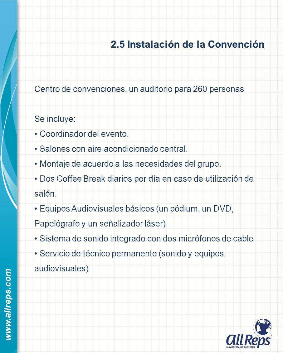 2.5 Instalación de la Convención www.allreps.com Centro de convenciones, un auditorio para 260 personas Se incluye: Coordinador del evento.