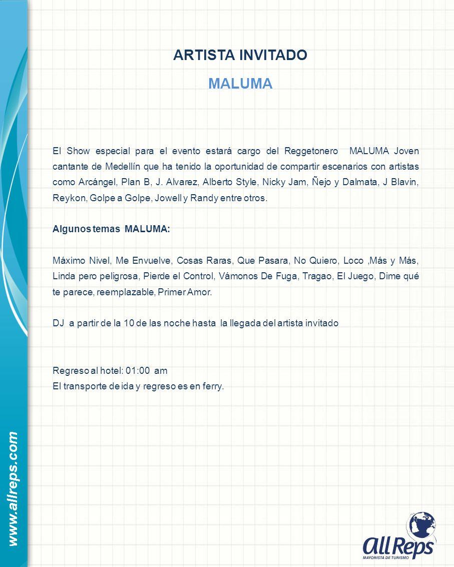 www.allreps.com ARTISTA INVITADO MALUMA El Show especial para el evento estará cargo del Reggetonero MALUMA Joven cantante de Medellín que ha tenido la oportunidad de compartir escenarios con artistas como Arcángel, Plan B, J.