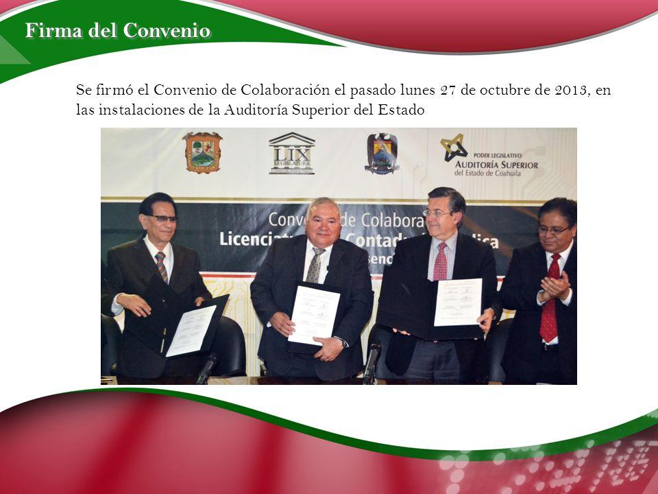Se firmó el Convenio de Colaboración el pasado lunes 27 de octubre de 2013, en las instalaciones de la Auditoría Superior del Estado Firma del Convenio