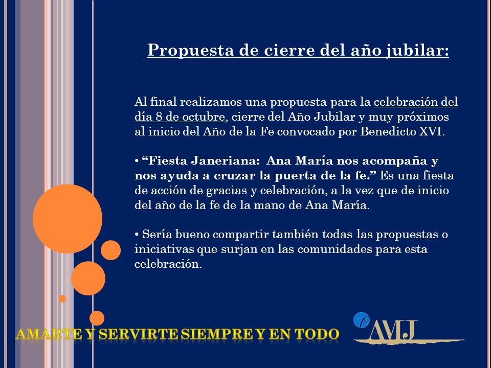 Propuesta de cierre del año jubilar: Al final realizamos una propuesta para la celebración del día 8 de octubre, cierre del Año Jubilar y muy próximos