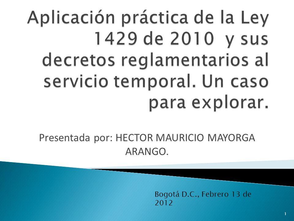 Presentada por: HECTOR MAURICIO MAYORGA ARANGO. Bogotá D.C., Febrero 13 de 2012 1