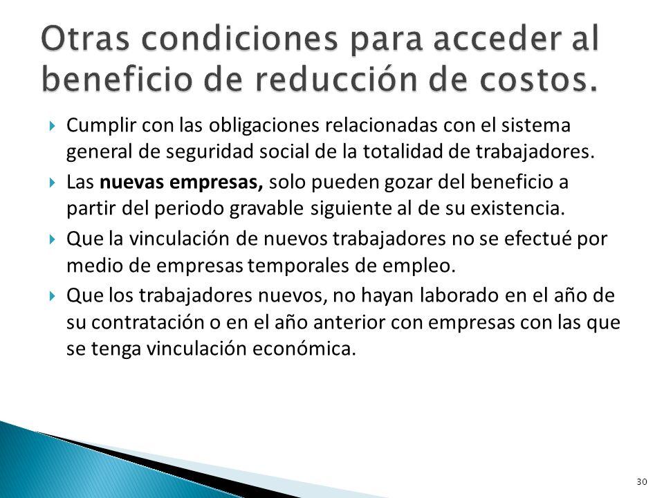 Cumplir con las obligaciones relacionadas con el sistema general de seguridad social de la totalidad de trabajadores.