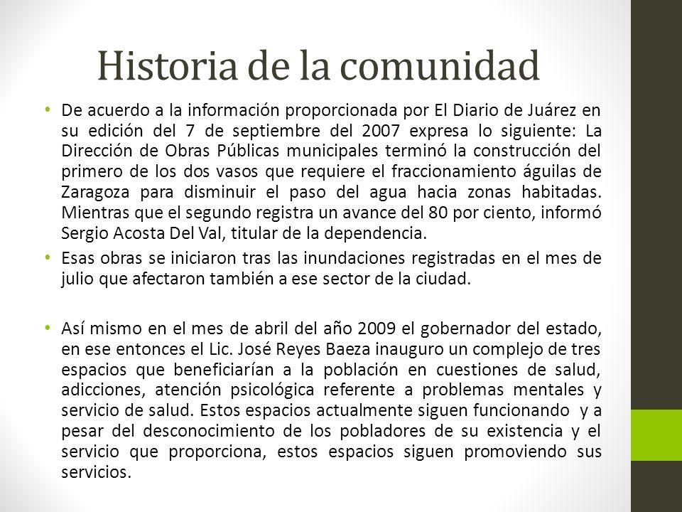 Historia de la comunidad De acuerdo a la información proporcionada por El Diario de Juárez en su edición del 7 de septiembre del 2007 expresa lo sigui