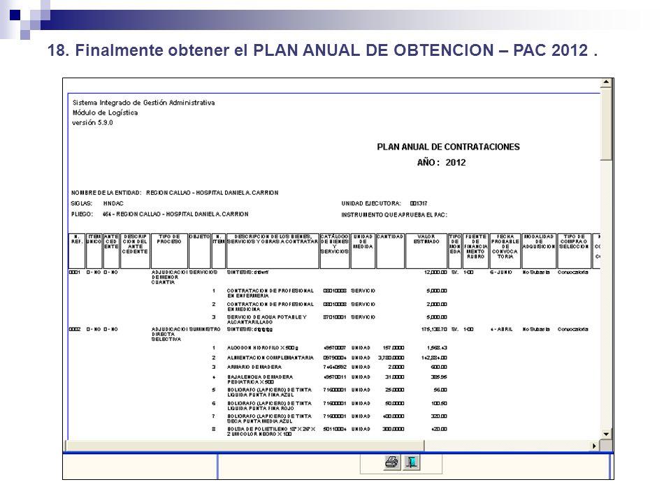 18. Finalmente obtener el PLAN ANUAL DE OBTENCION – PAC 2012.
