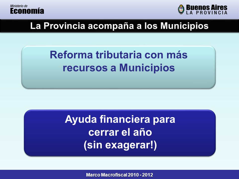 La Provincia acompaña a los Municipios Reforma tributaria con más recursos a Municipios Reforma tributaria con más recursos a Municipios Ayuda financi